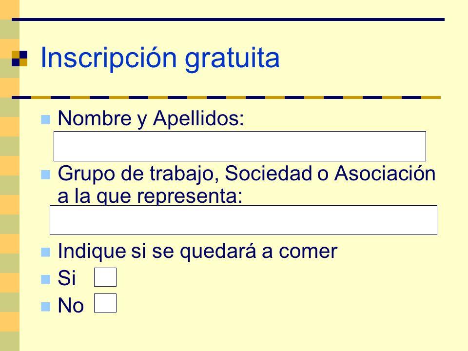 Inscripción gratuita Nombre y Apellidos: