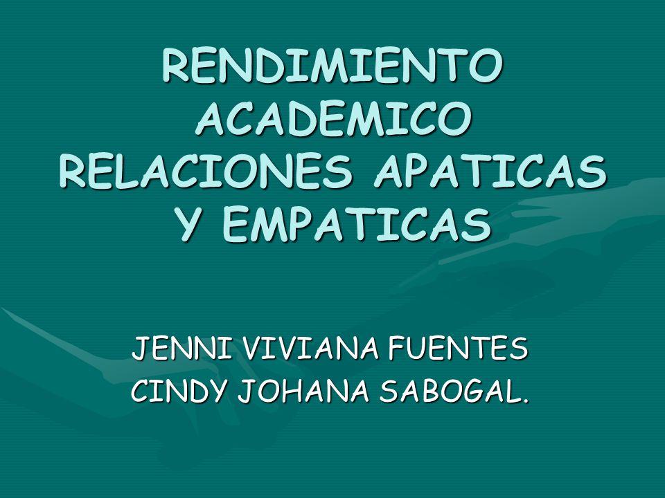 RENDIMIENTO ACADEMICO RELACIONES APATICAS Y EMPATICAS