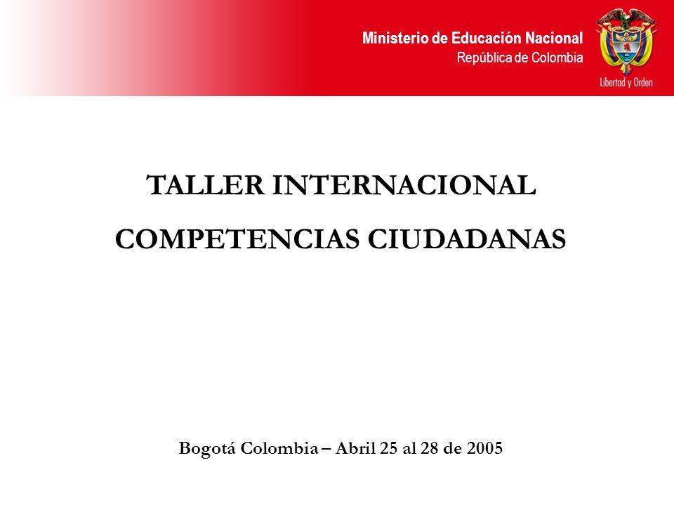 COMPETENCIAS CIUDADANAS Bogotá Colombia – Abril 25 al 28 de 2005