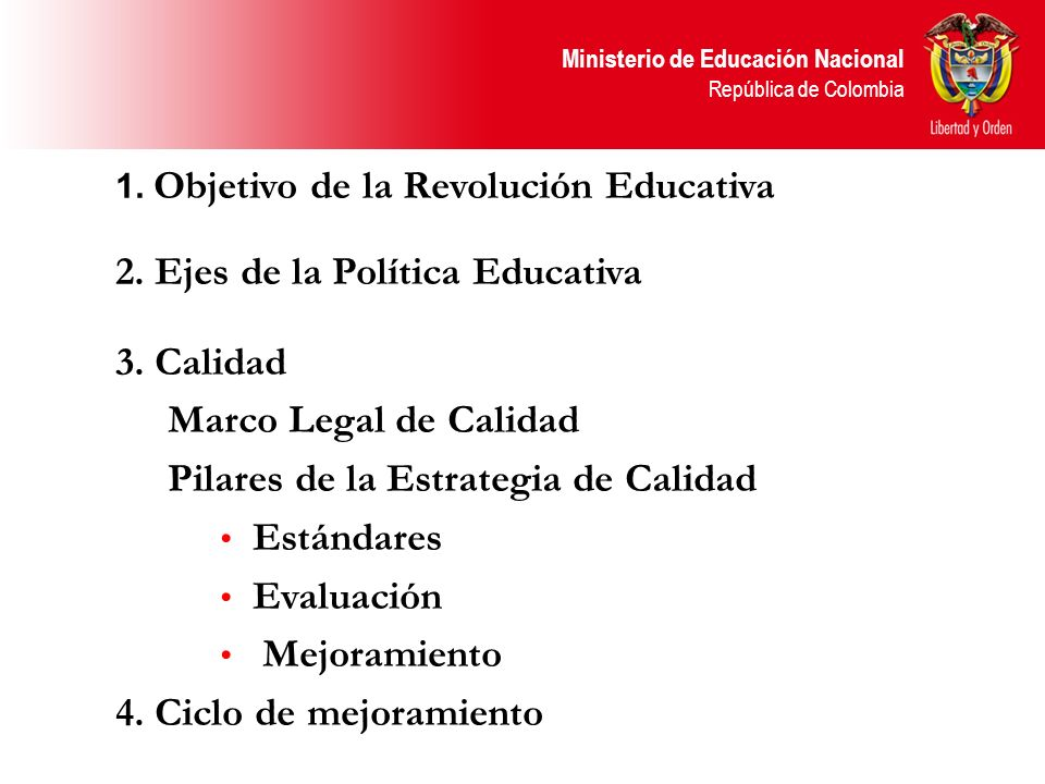 2. Ejes de la Política Educativa 3. Calidad Marco Legal de Calidad