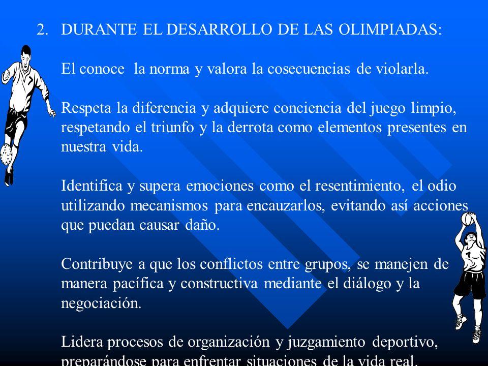 DURANTE EL DESARROLLO DE LAS OLIMPIADAS: