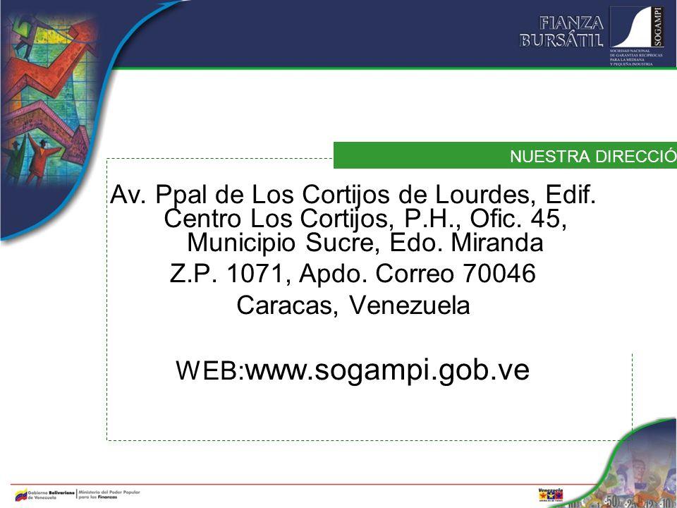 NUESTRA DIRECCIÓN Av. Ppal de Los Cortijos de Lourdes, Edif. Centro Los Cortijos, P.H., Ofic. 45, Municipio Sucre, Edo. Miranda.