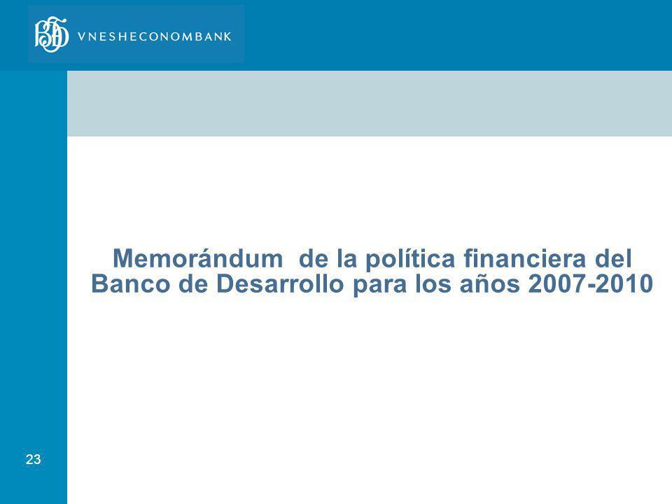 Memorándum de la política financiera del Banco de Desarrollo para los años 2007-2010
