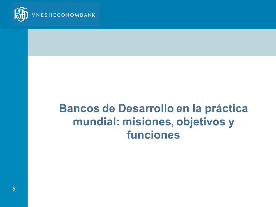 Bancos de Desarrollo en la práctica mundial: misiones, objetivos y funciones
