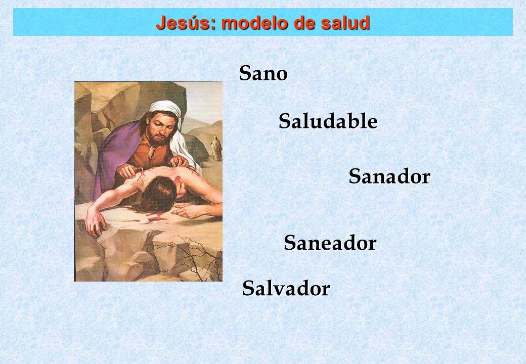 Jesús: modelo de salud Sano Saludable Sanador Saneador Salvador