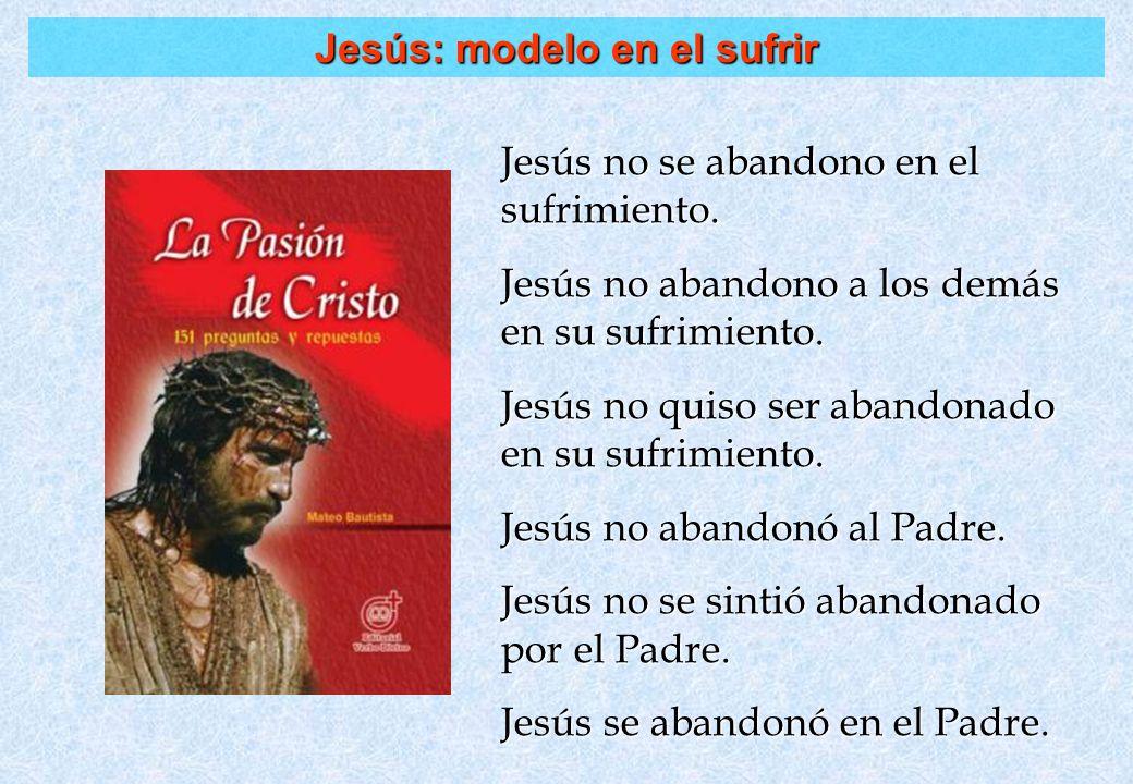 Jesús: modelo en el sufrir