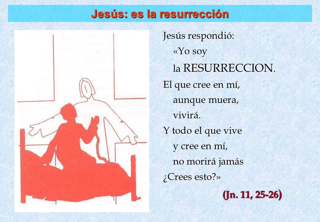 Jesús: es la resurrección