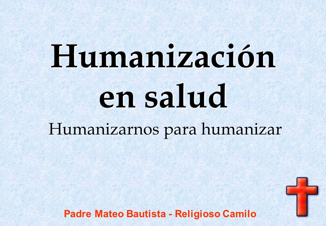 Humanizarnos para humanizar