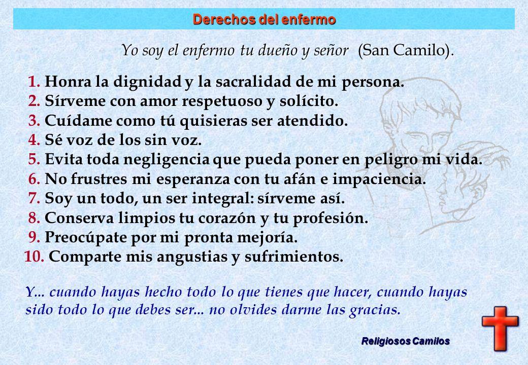 Yo soy el enfermo tu dueño y señor (San Camilo).
