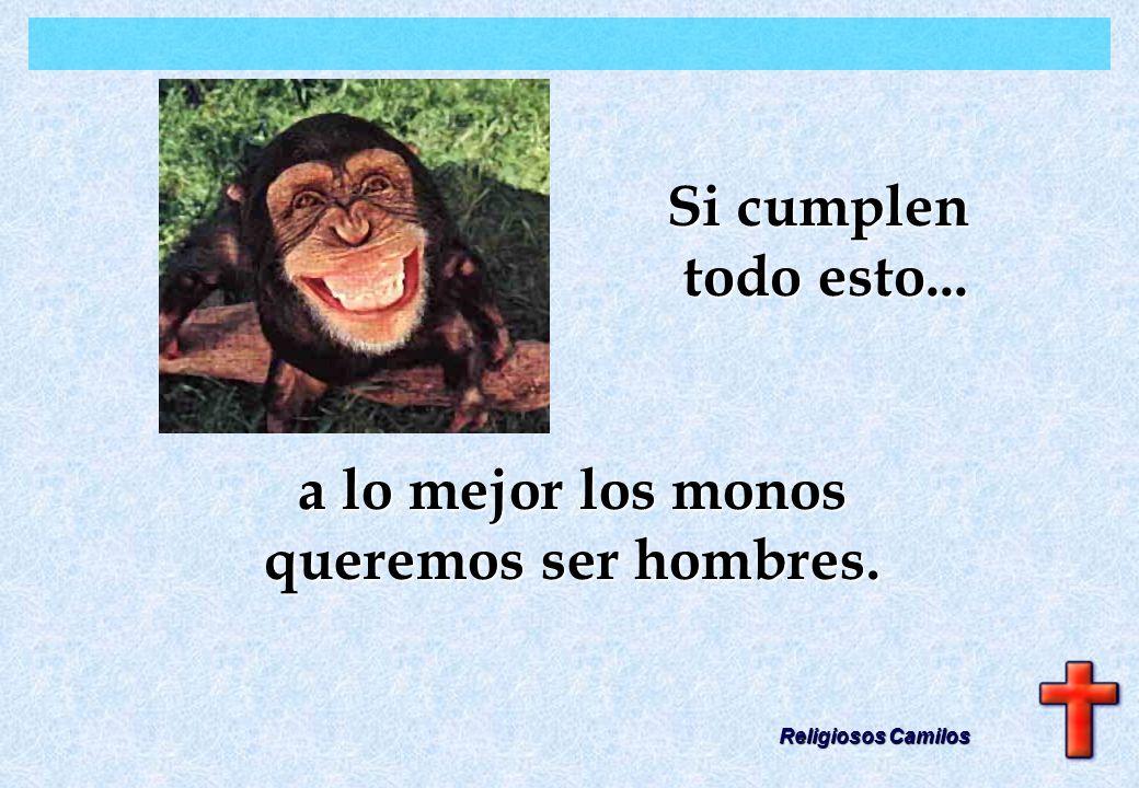 a lo mejor los monos queremos ser hombres.