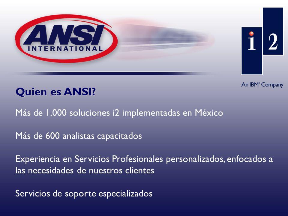 Quien es ANSI Más de 1,000 soluciones i2 implementadas en México