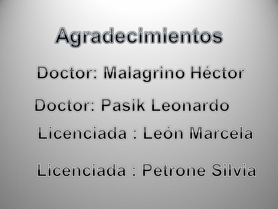 Agradecimientos Doctor: Malagrino Héctor Doctor: Pasik Leonardo