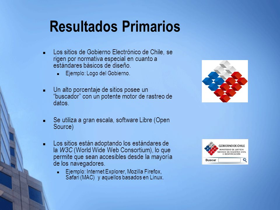 Resultados Primarios Los sitios de Gobierno Electrónico de Chile, se rigen por normativa especial en cuanto a estándares básicos de diseño.