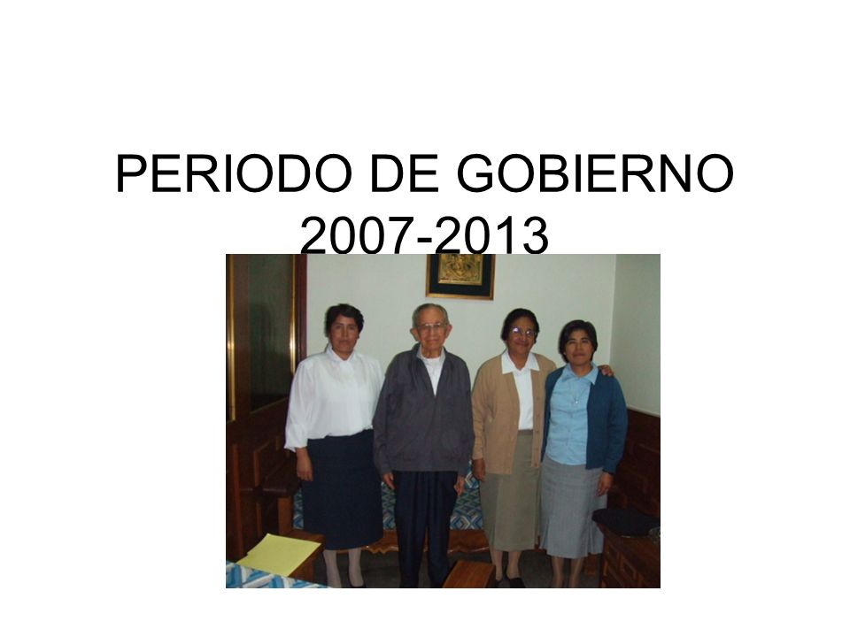 PERIODO DE GOBIERNO 2007-2013