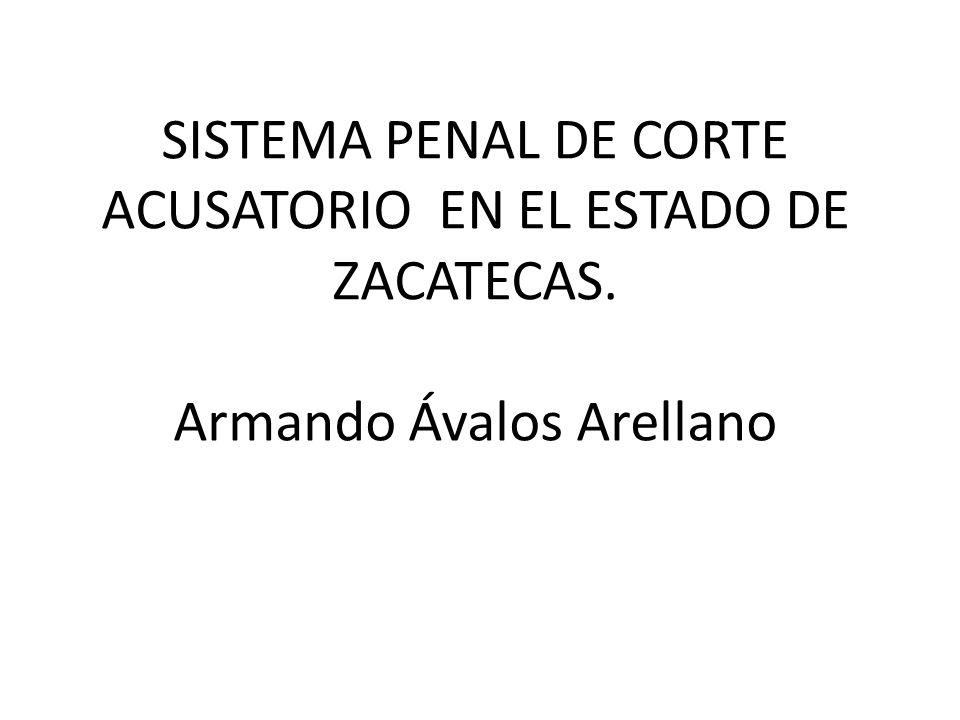 SISTEMA PENAL DE CORTE ACUSATORIO EN EL ESTADO DE ZACATECAS