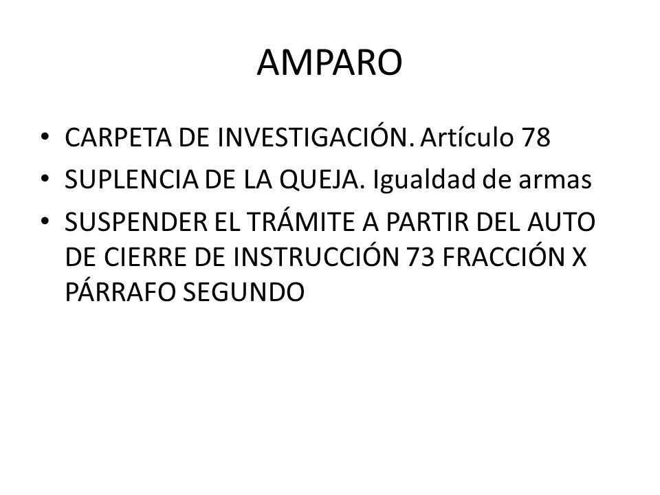 AMPARO CARPETA DE INVESTIGACIÓN. Artículo 78
