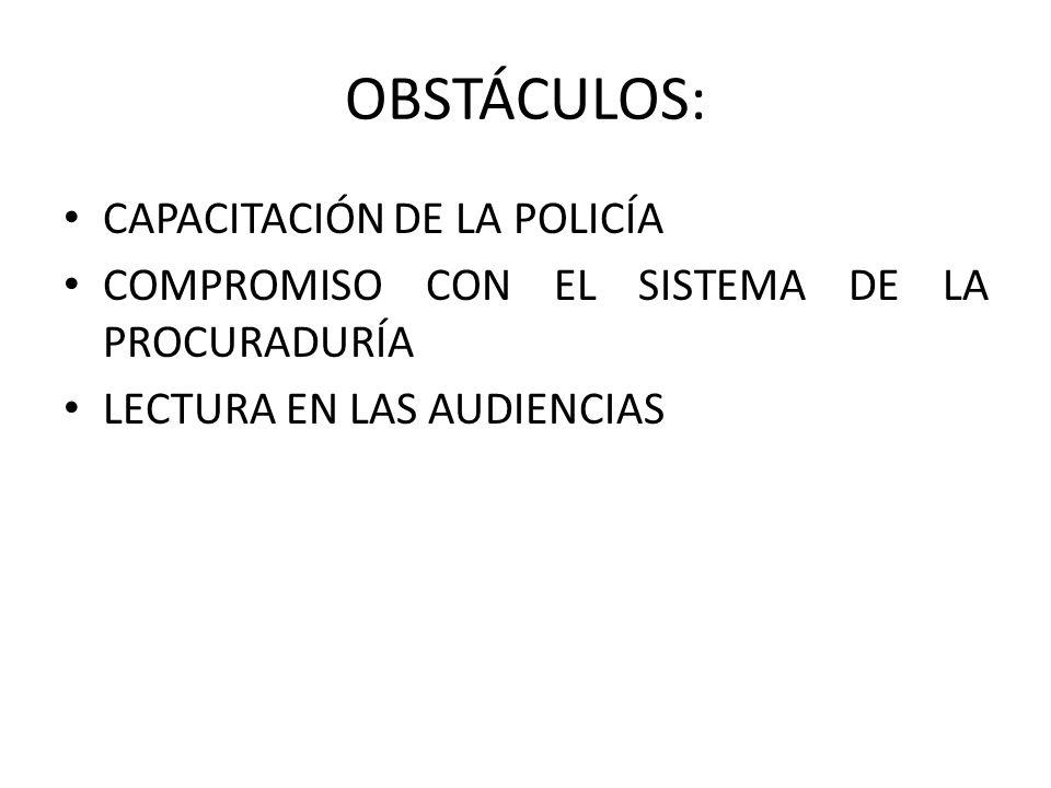 OBSTÁCULOS: CAPACITACIÓN DE LA POLICÍA