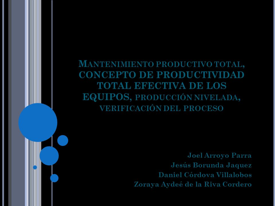 Mantenimiento productivo total, CONCEPTO DE PRODUCTIVIDAD TOTAL EFECTIVA DE LOS EQUIPOS, producción nivelada, verificación del proceso