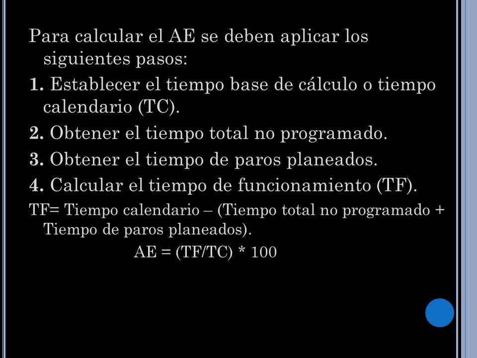Para calcular el AE se deben aplicar los siguientes pasos: