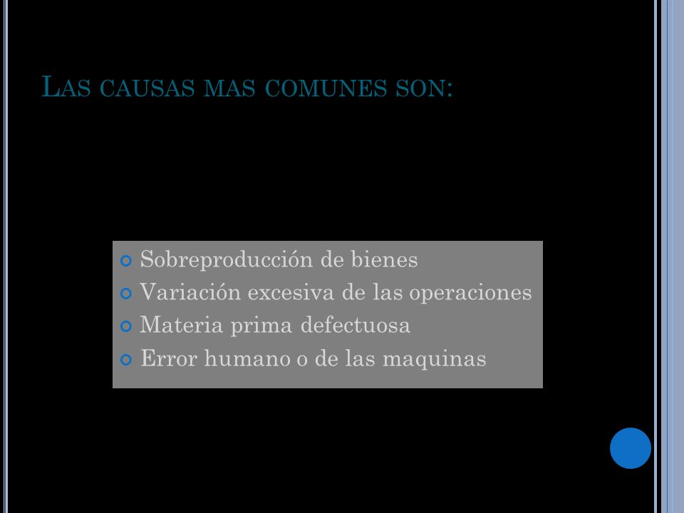 Las causas mas comunes son: