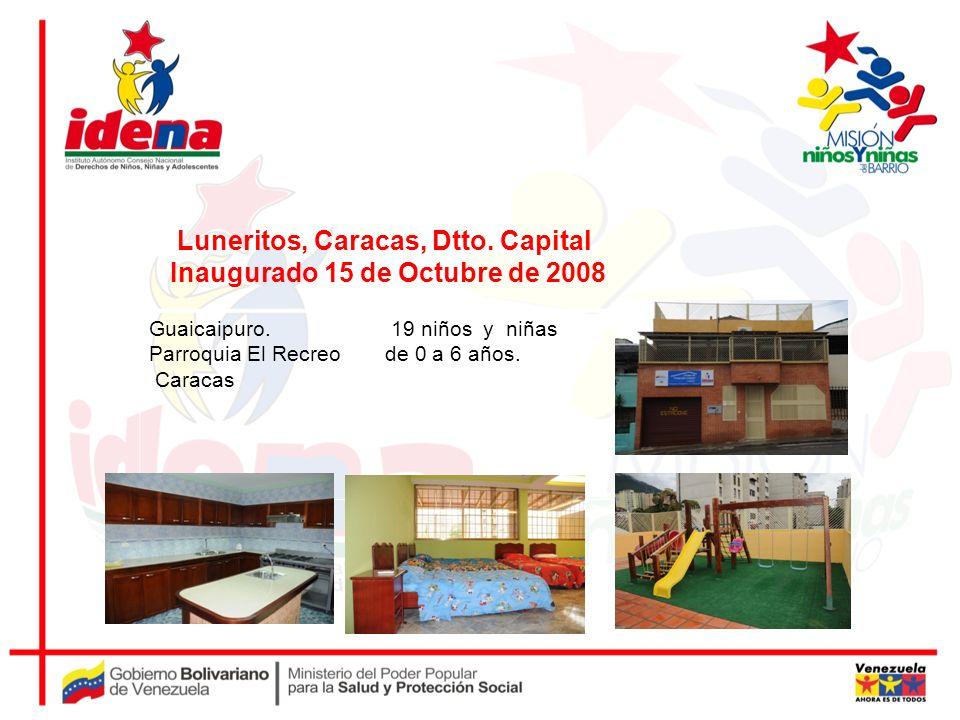 Luneritos, Caracas, Dtto. Capital Inaugurado 15 de Octubre de 2008