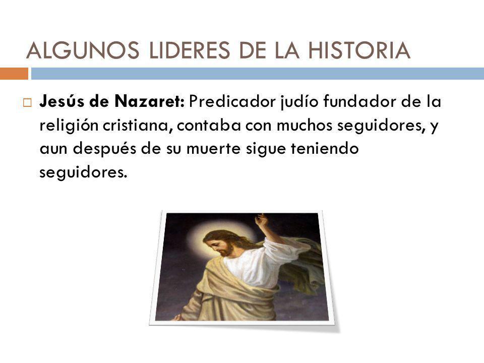 ALGUNOS LIDERES DE LA HISTORIA