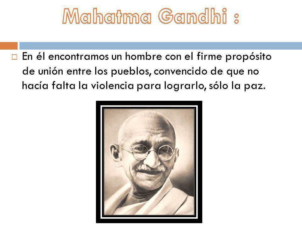 Mahatma Gandhi :