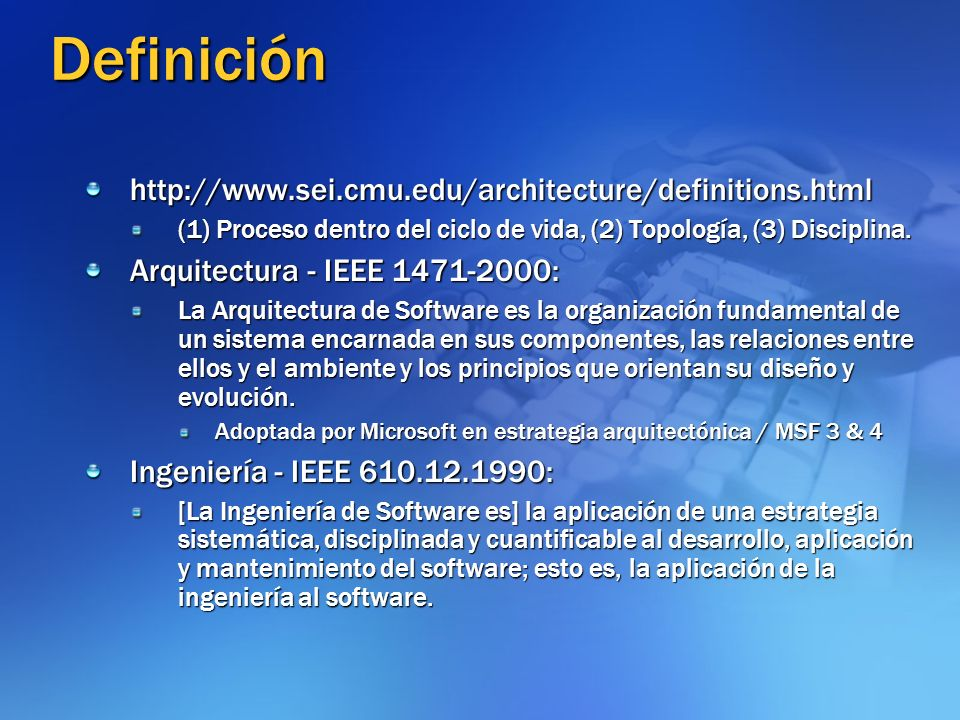 Definición http://www.sei.cmu.edu/architecture/definitions.html