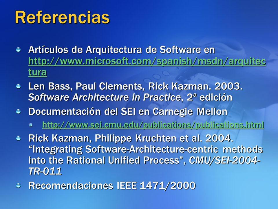 Referencias Artículos de Arquitectura de Software en http://www.microsoft.com/spanish/msdn/arquitectura.