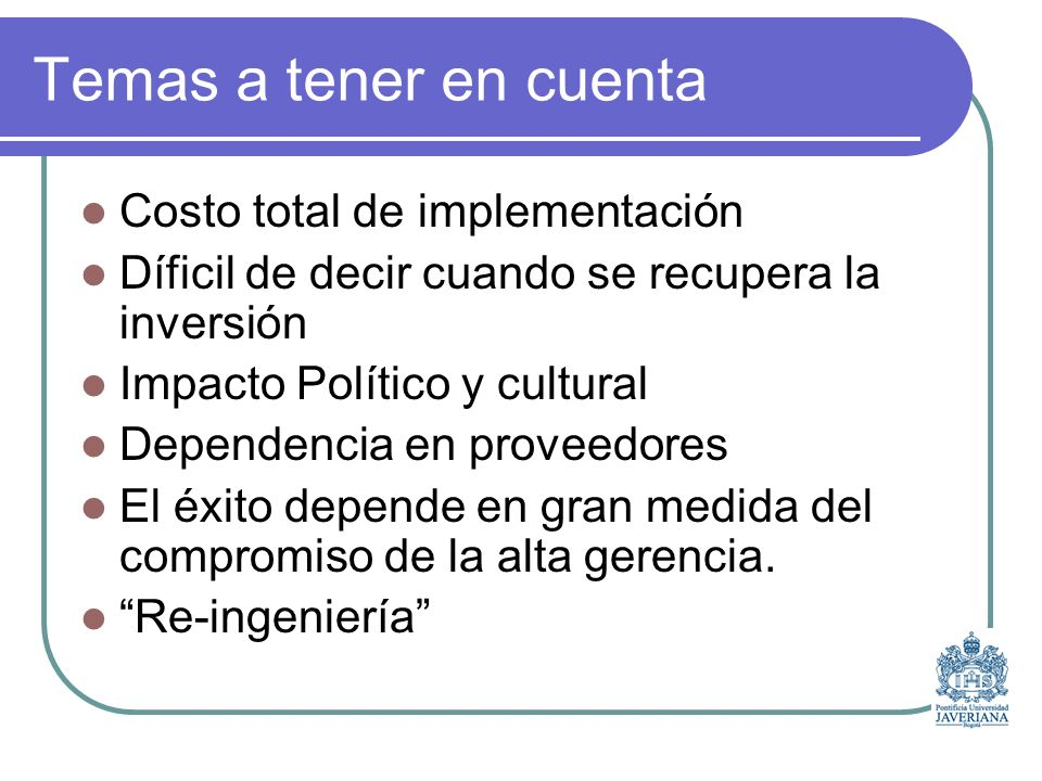 Temas a tener en cuenta Costo total de implementación