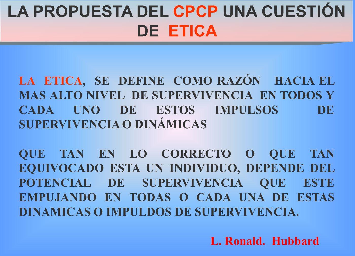 LA PROPUESTA DEL CPCP UNA CUESTIÓN DE ETICA