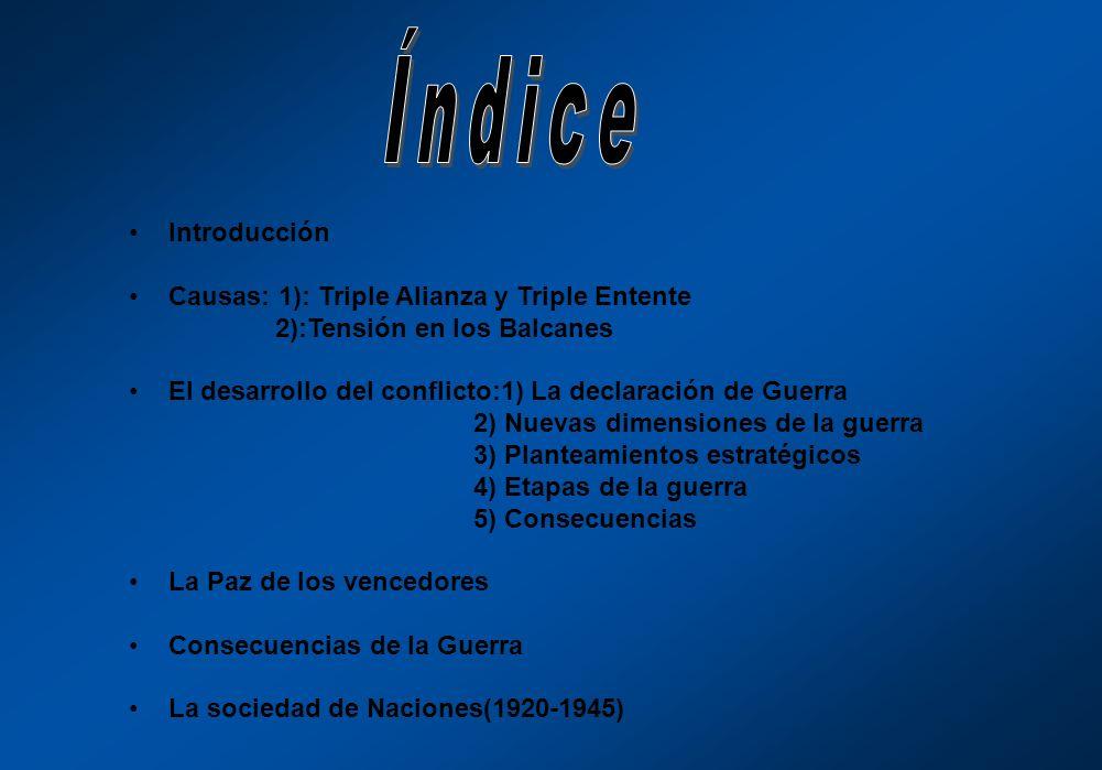Índice Introducción Causas: 1): Triple Alianza y Triple Entente