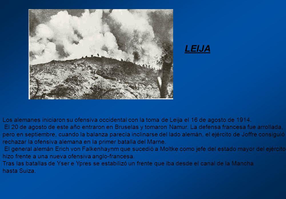 LEIJA Los alemanes iniciaron su ofensiva occidental con la toma de Leija el 16 de agosto de 1914.