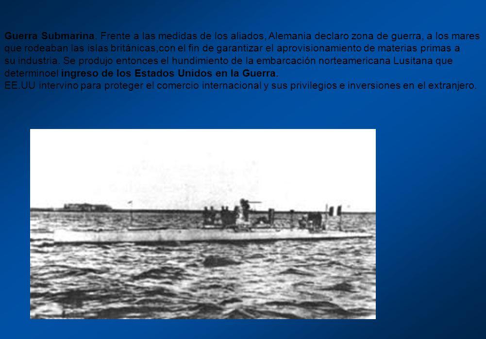 Guerra Submarina. Frente a las medidas de los aliados, Alemania declaro zona de guerra, a los mares