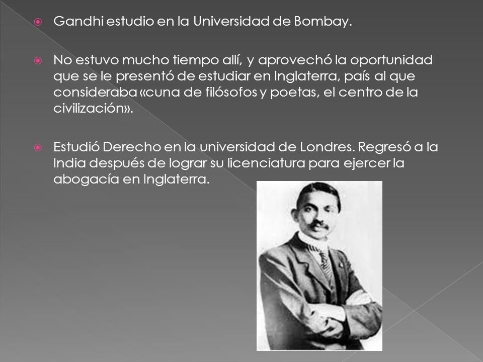 Gandhi estudio en la Universidad de Bombay.