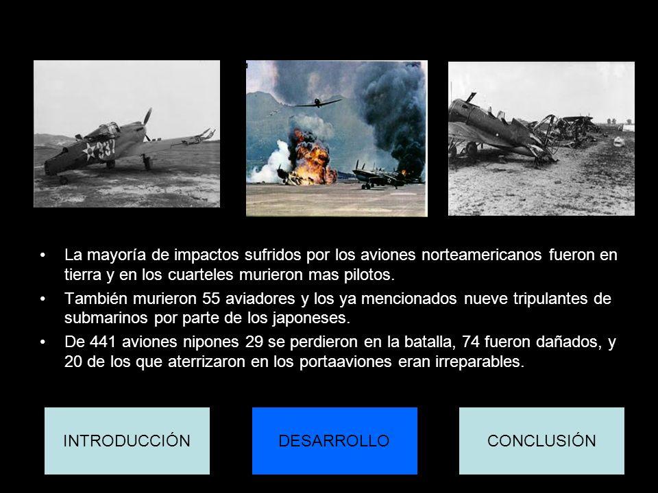 La mayoría de impactos sufridos por los aviones norteamericanos fueron en tierra y en los cuarteles murieron mas pilotos.