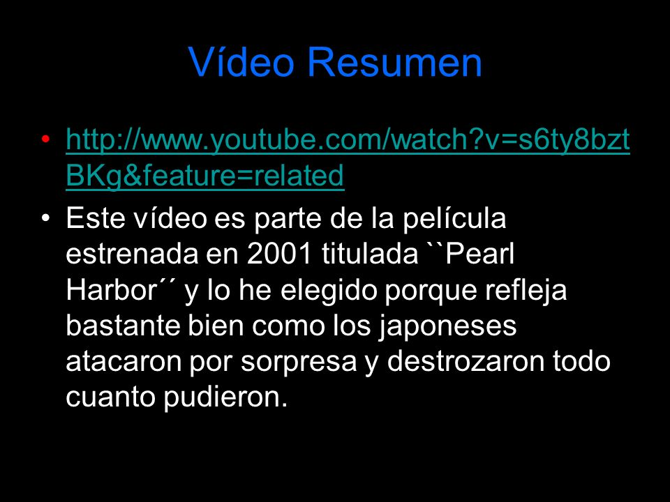 Vídeo Resumen http://www.youtube.com/watch v=s6ty8bztBKg&feature=related.