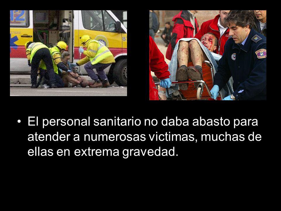 El personal sanitario no daba abasto para atender a numerosas victimas, muchas de ellas en extrema gravedad.