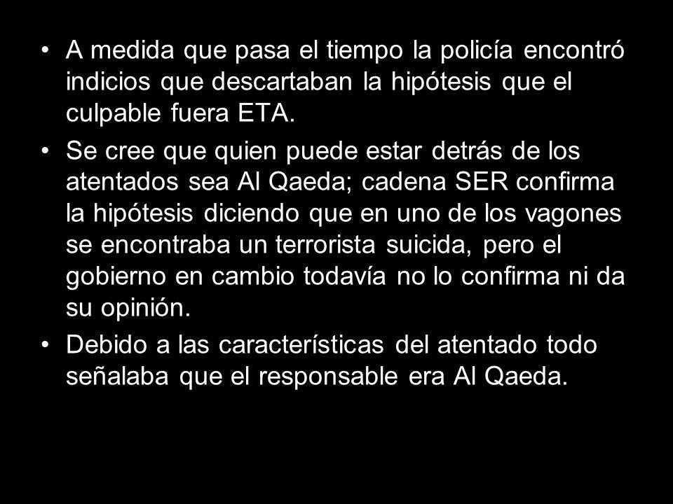 A medida que pasa el tiempo la policía encontró indicios que descartaban la hipótesis que el culpable fuera ETA.