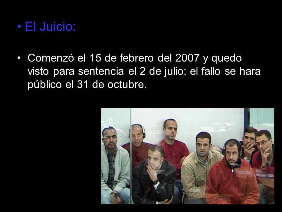 El Juicio:Comenzó el 15 de febrero del 2007 y quedo visto para sentencia el 2 de julio; el fallo se hara público el 31 de octubre.