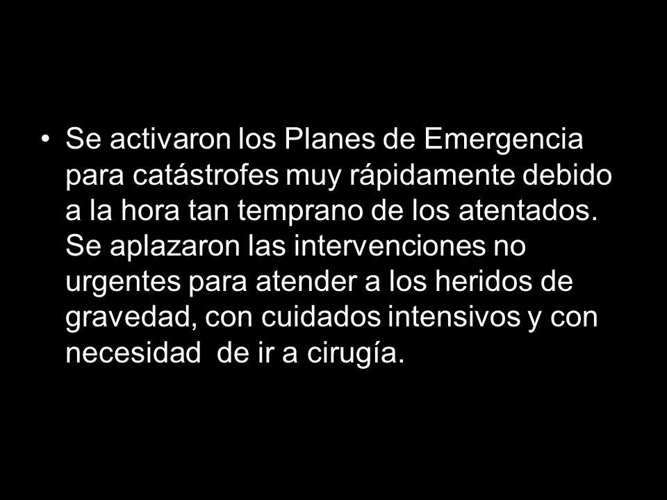 Se activaron los Planes de Emergencia para catástrofes muy rápidamente debido a la hora tan temprano de los atentados.