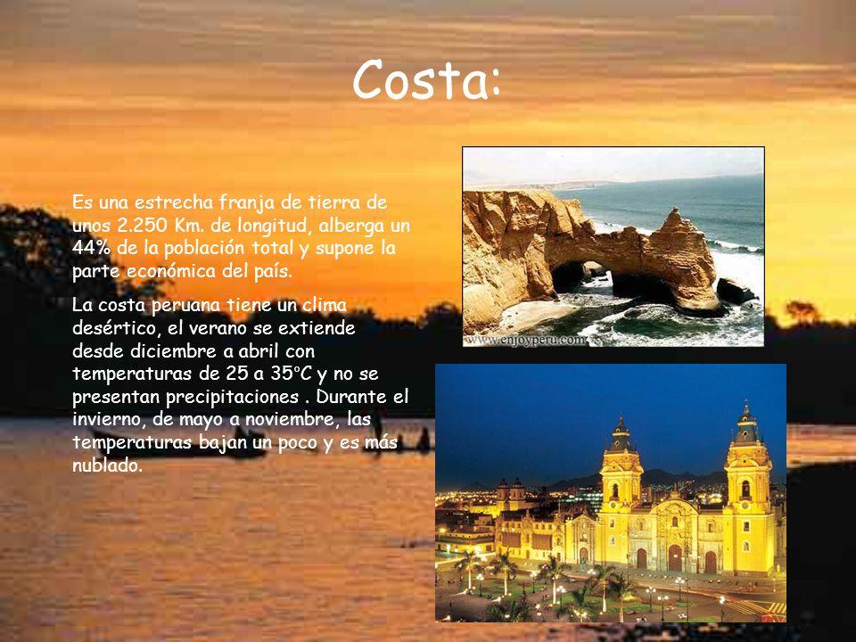 Costa: Es una estrecha franja de tierra de unos 2.250 Km. de longitud, alberga un 44% de la población total y supone la parte económica del país.