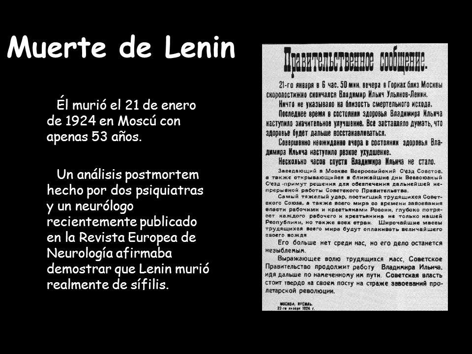Muerte de Lenin Él murió el 21 de enero de 1924 en Moscú con apenas 53 años.