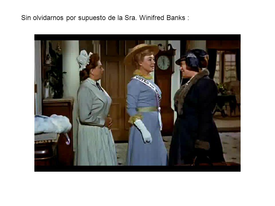 Sin olvidarnos por supuesto de la Sra. Winifred Banks :