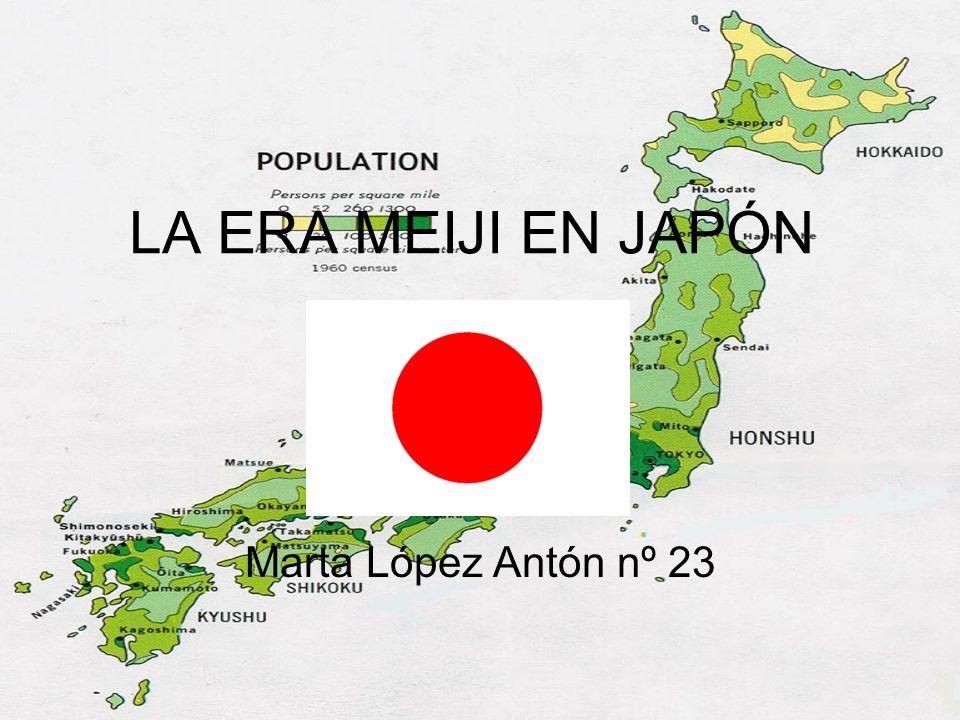 LA ERA MEIJI EN JAPÓN Marta López Antón nº 23
