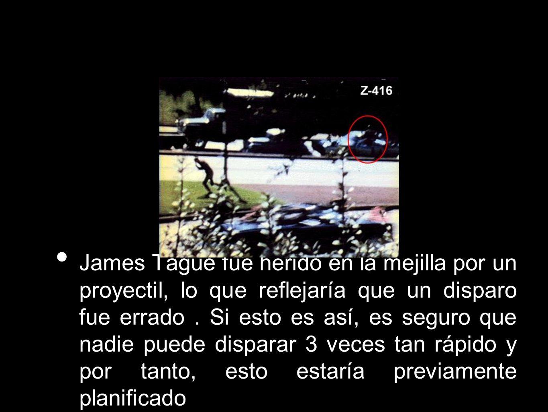 James Tague fue herido en la mejilla por un proyectil, lo que reflejaría que un disparo fue errado .