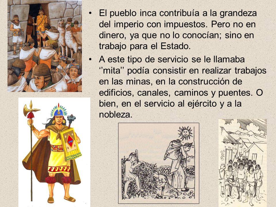 El pueblo inca contribuía a la grandeza del imperio con impuestos