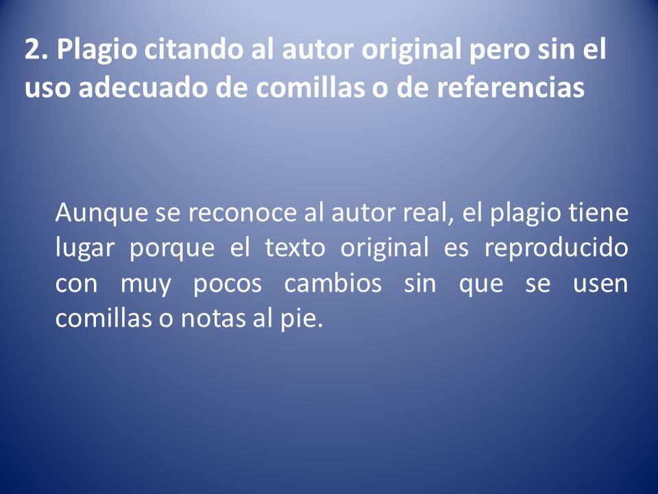 2. Plagio citando al autor original pero sin el uso adecuado de comillas o de referencias