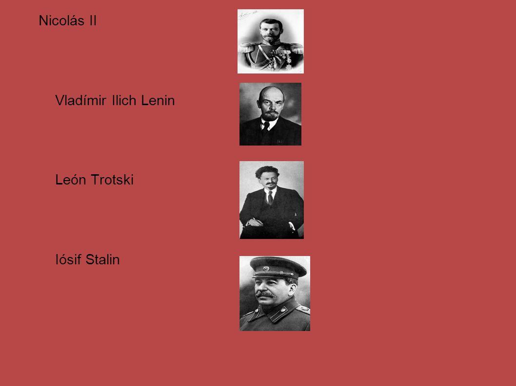 Nicolás II Vladímir Ilich Lenin León Trotski Iósif Stalin