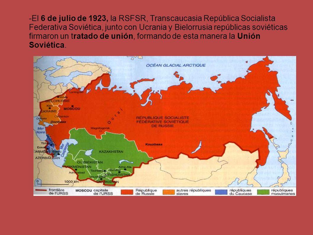 -El 6 de julio de 1923, la RSFSR, Transcaucasia República Socialista Federativa Soviética, junto con Ucrania y Bielorrusia repúblicas soviéticas firmaron un tratado de unión, formando de esta manera la Unión Soviética.